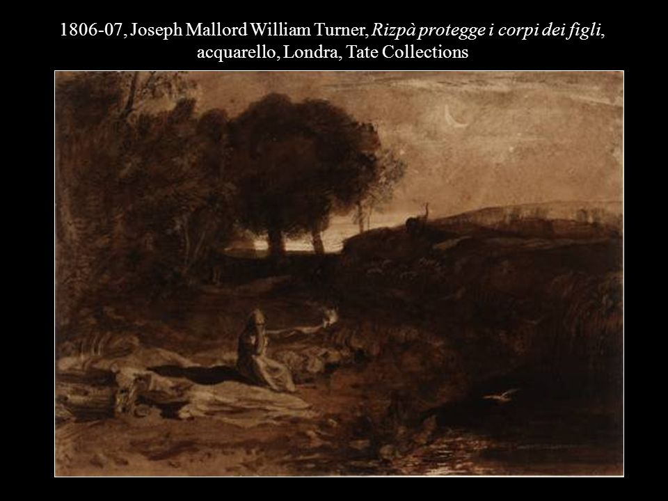 1806-07, Joseph Mallord William Turner, Rizpà protegge i corpi dei figli, acquarello, Londra, Tate Collections