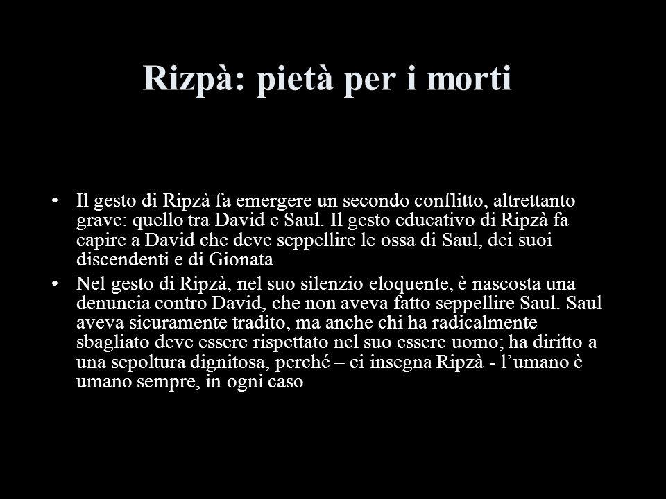 Rizpà: pietà per i morti