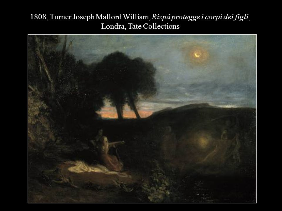 1808, Turner Joseph Mallord William, Rizpà protegge i corpi dei figli, Londra, Tate Collections