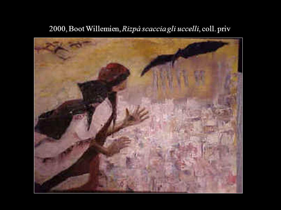 2000, Boot Willemien, Rizpà scaccia gli uccelli, coll. priv
