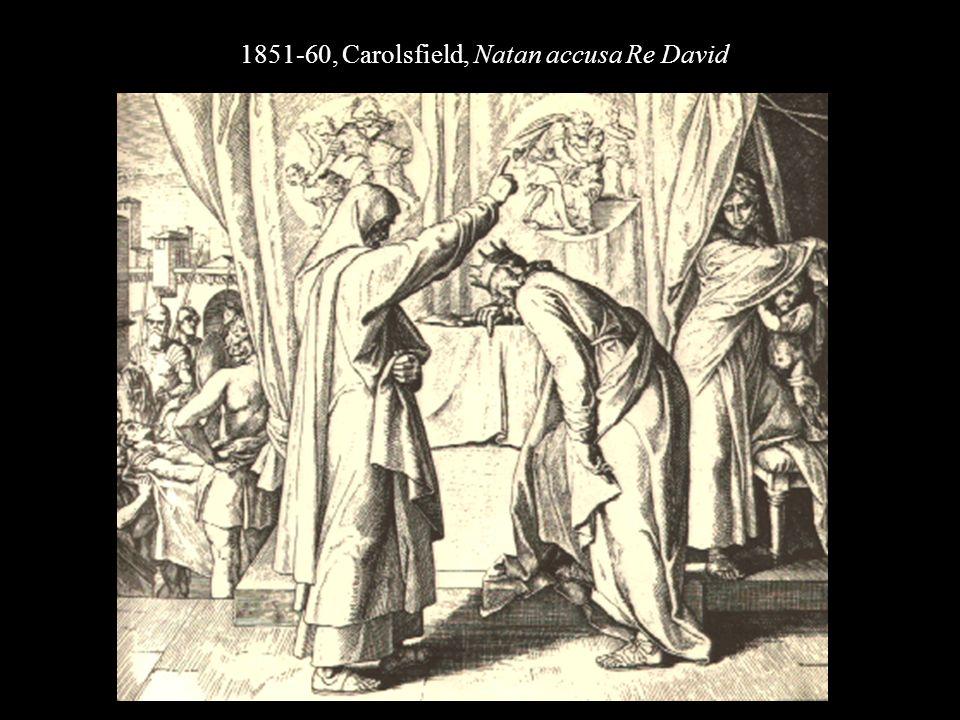 1851-60, Carolsfield, Natan accusa Re David