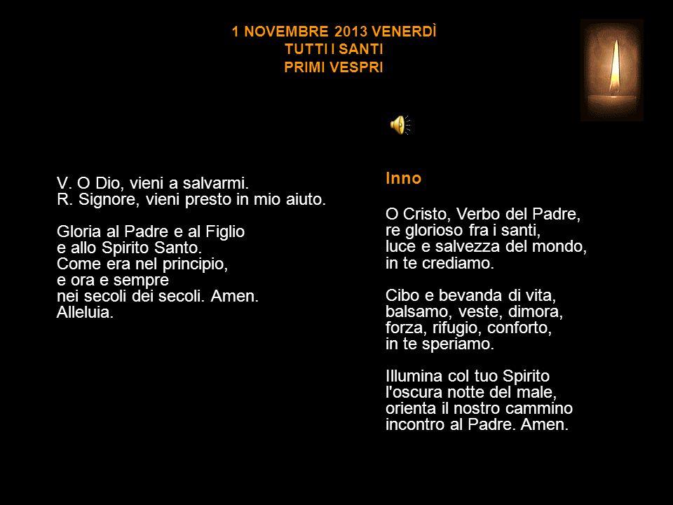 1 NOVEMBRE 2013 VENERDÌ TUTTI I SANTI PRIMI VESPRI
