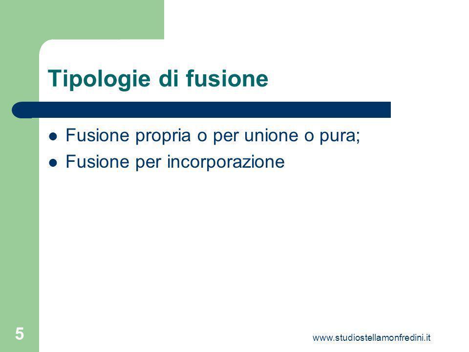 Tipologie di fusione Fusione propria o per unione o pura;