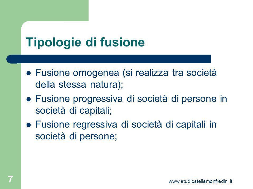 Tipologie di fusione Fusione omogenea (si realizza tra società della stessa natura);