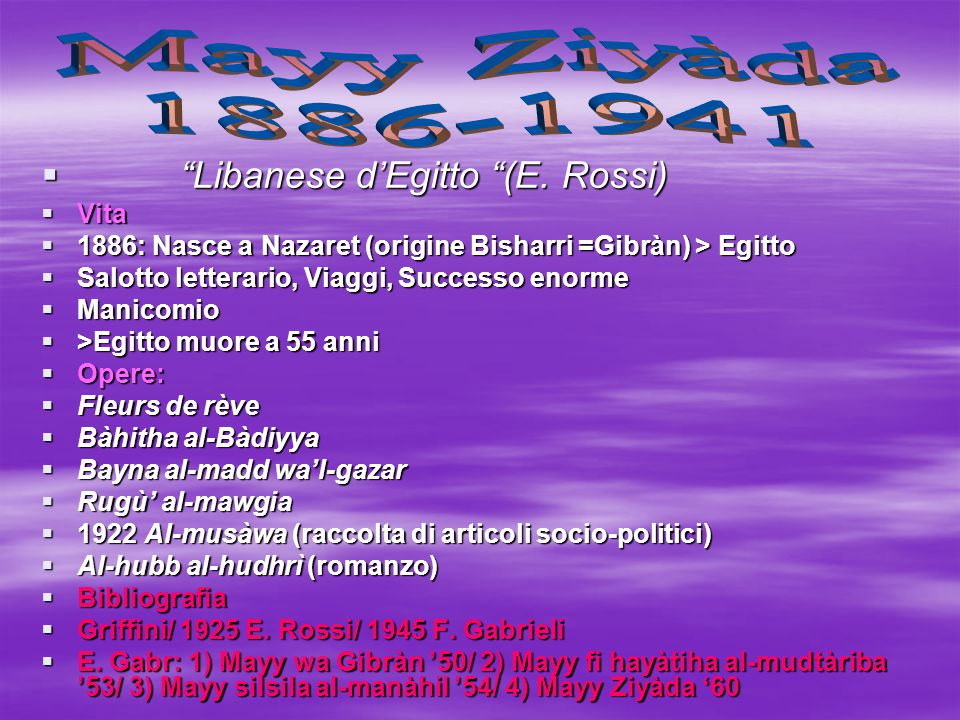 Mayy Ziyàda 1886-1941 Libanese d'Egitto (E. Rossi) Vita