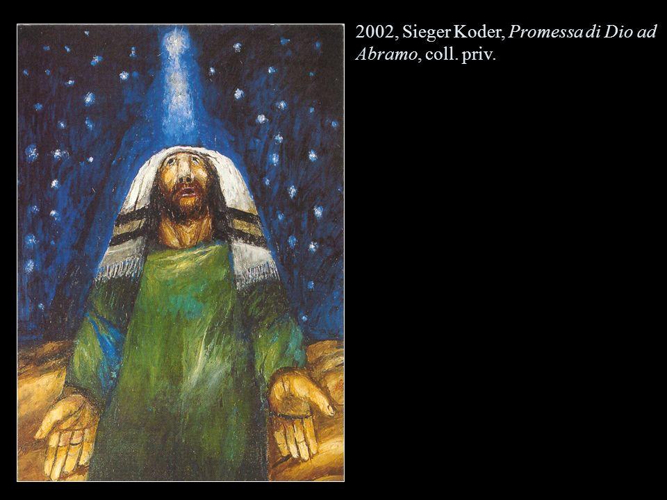 2002, Sieger Koder, Promessa di Dio ad Abramo, coll. priv.