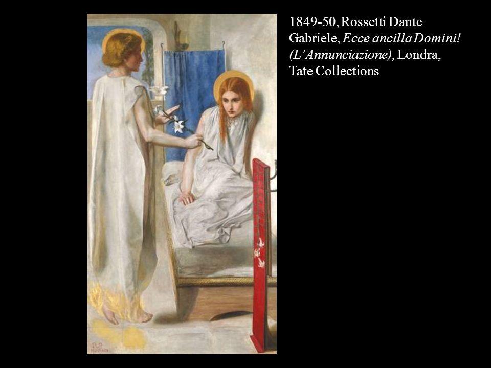 1849-50, Rossetti Dante Gabriele, Ecce ancilla Domini