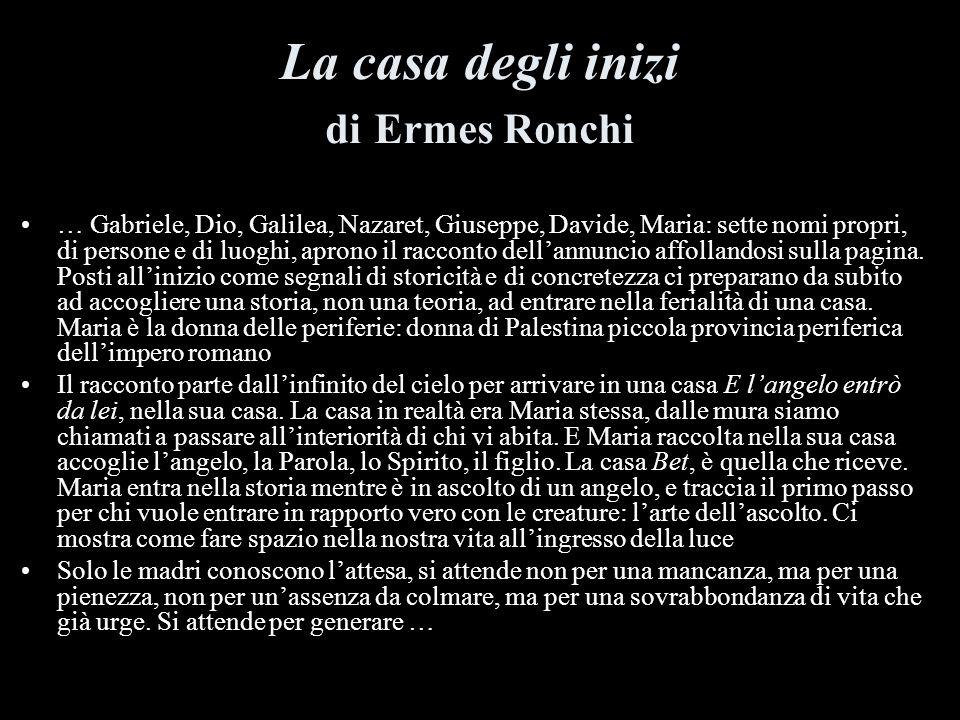 La casa degli inizi di Ermes Ronchi