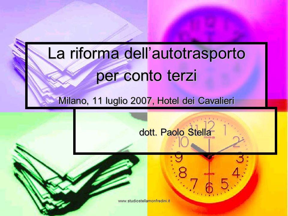 La riforma dell'autotrasporto per conto terzi Milano, 11 luglio 2007, Hotel dei Cavalieri