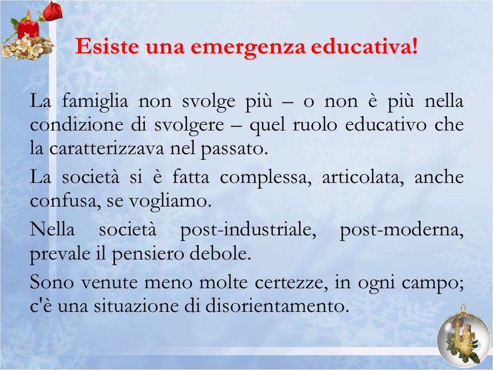 Esiste una emergenza educativa!