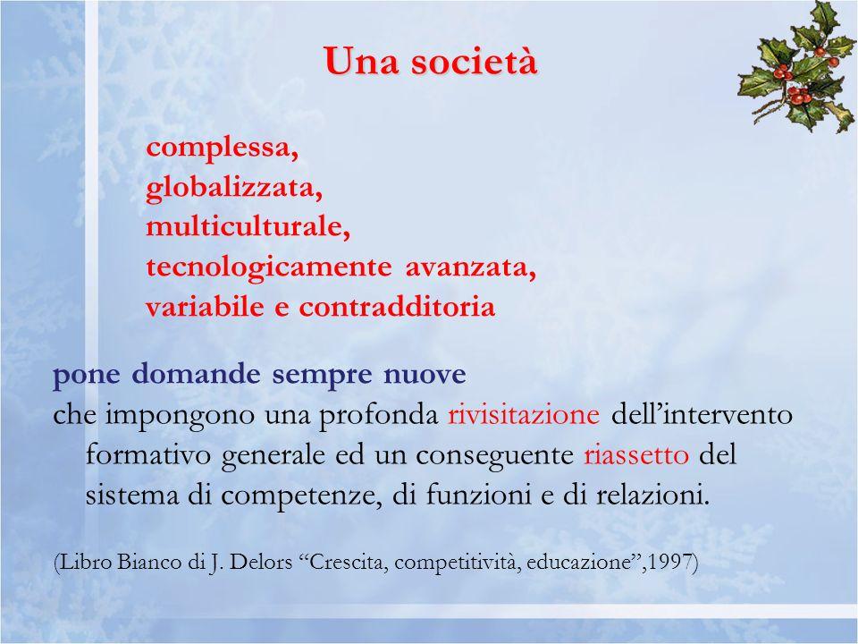 Una società complessa, globalizzata, multiculturale,