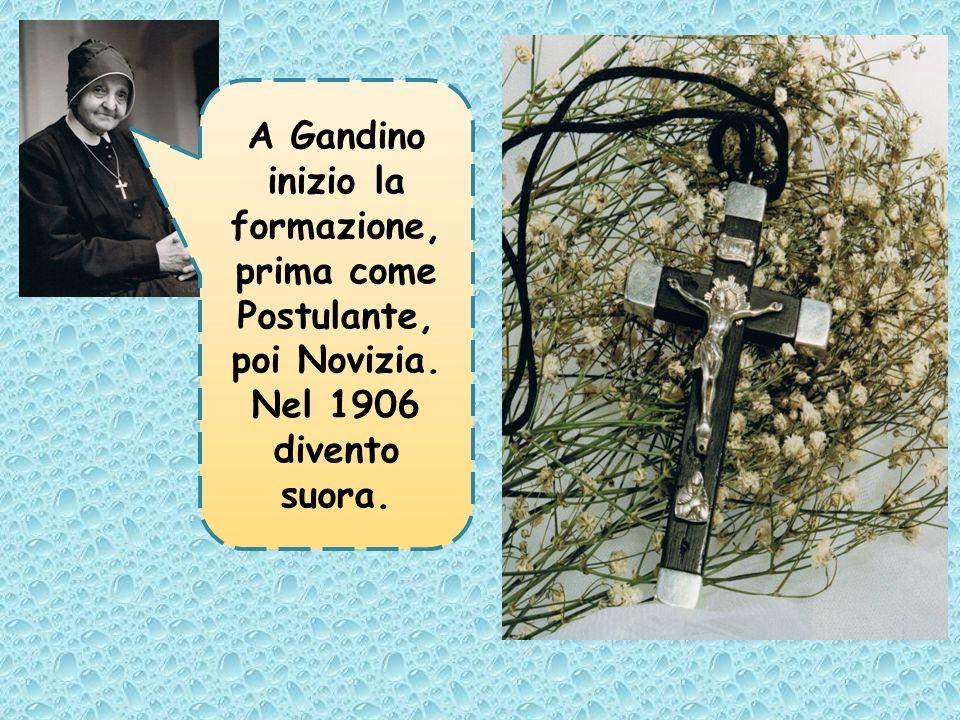 A Gandino inizio la formazione, prima come Postulante, poi Novizia.