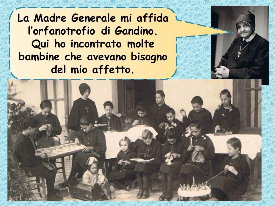 La Madre Generale mi affida l'orfanotrofio di Gandino.
