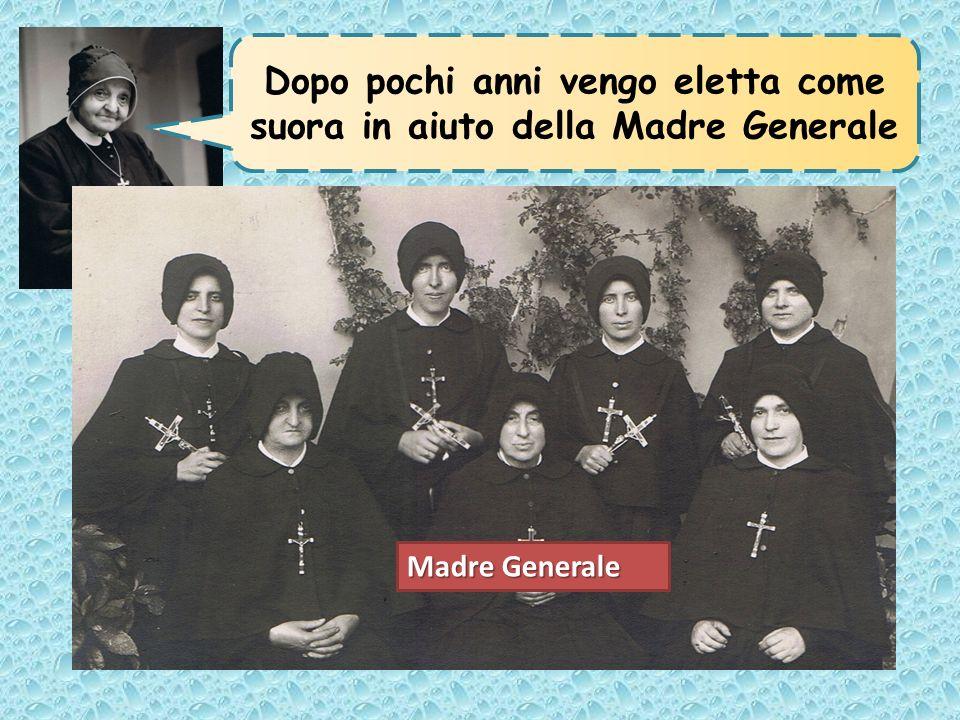Dopo pochi anni vengo eletta come suora in aiuto della Madre Generale
