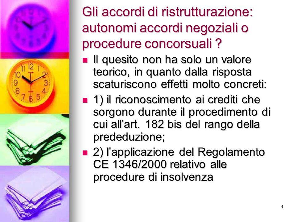 Gli accordi di ristrutturazione: autonomi accordi negoziali o procedure concorsuali