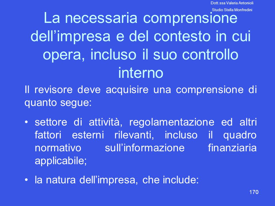 Il revisore deve acquisire una comprensione di quanto segue: