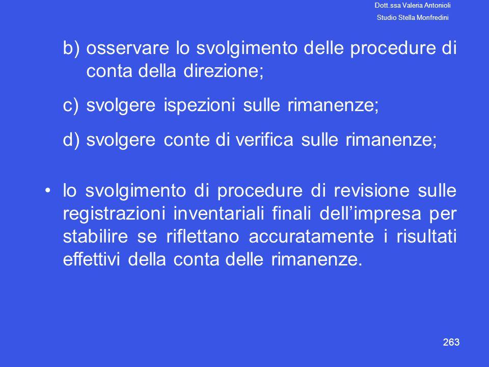 osservare lo svolgimento delle procedure di conta della direzione;