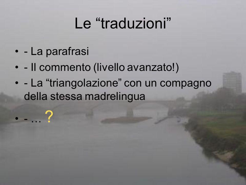 Le traduzioni - La parafrasi - Il commento (livello avanzato!)