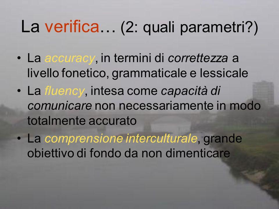 La verifica… (2: quali parametri )
