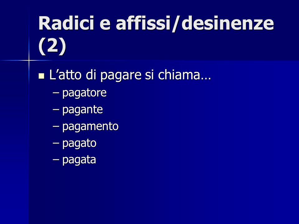 Radici e affissi/desinenze (2)