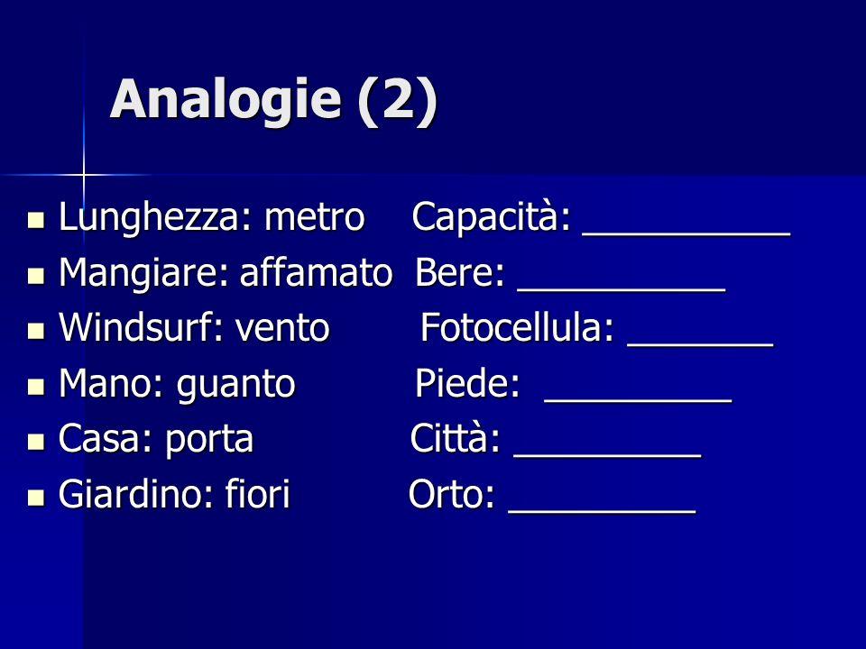 Analogie (2) Lunghezza: metro Capacità: __________