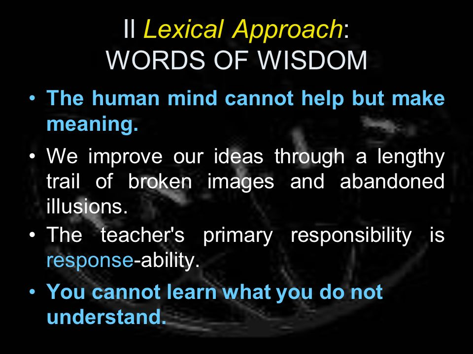 Il Lexical Approach: WORDS OF WISDOM