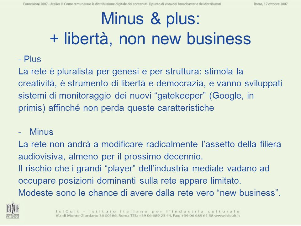 Minus & plus: + libertà, non new business