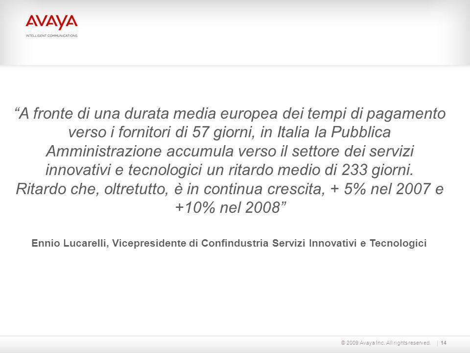 A fronte di una durata media europea dei tempi di pagamento verso i fornitori di 57 giorni, in Italia la Pubblica Amministrazione accumula verso il settore dei servizi innovativi e tecnologici un ritardo medio di 233 giorni.