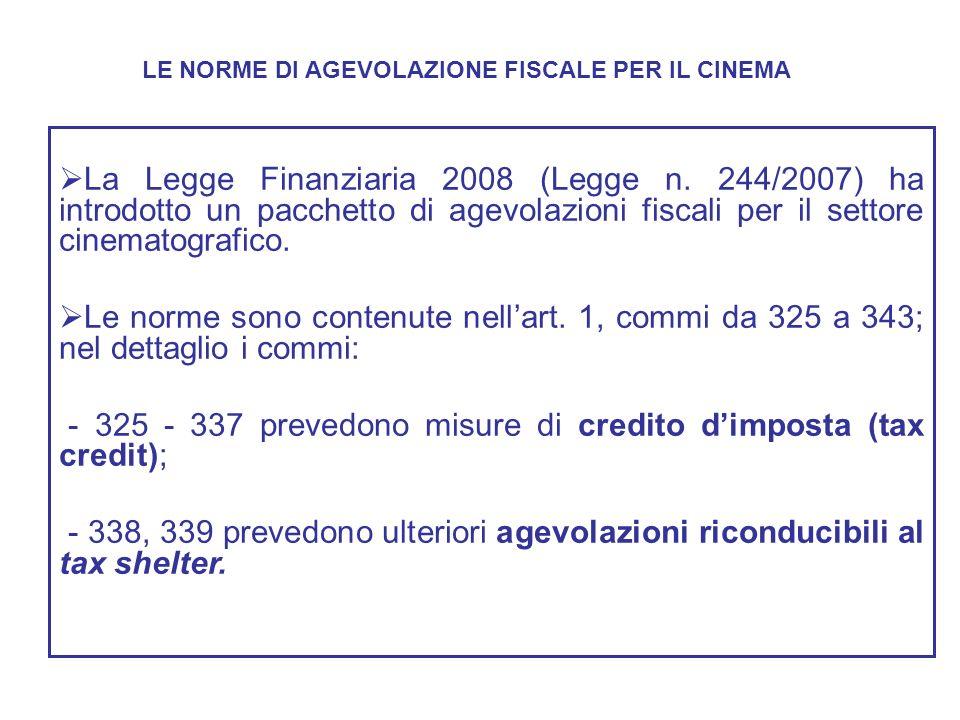 - 325 - 337 prevedono misure di credito d'imposta (tax credit);