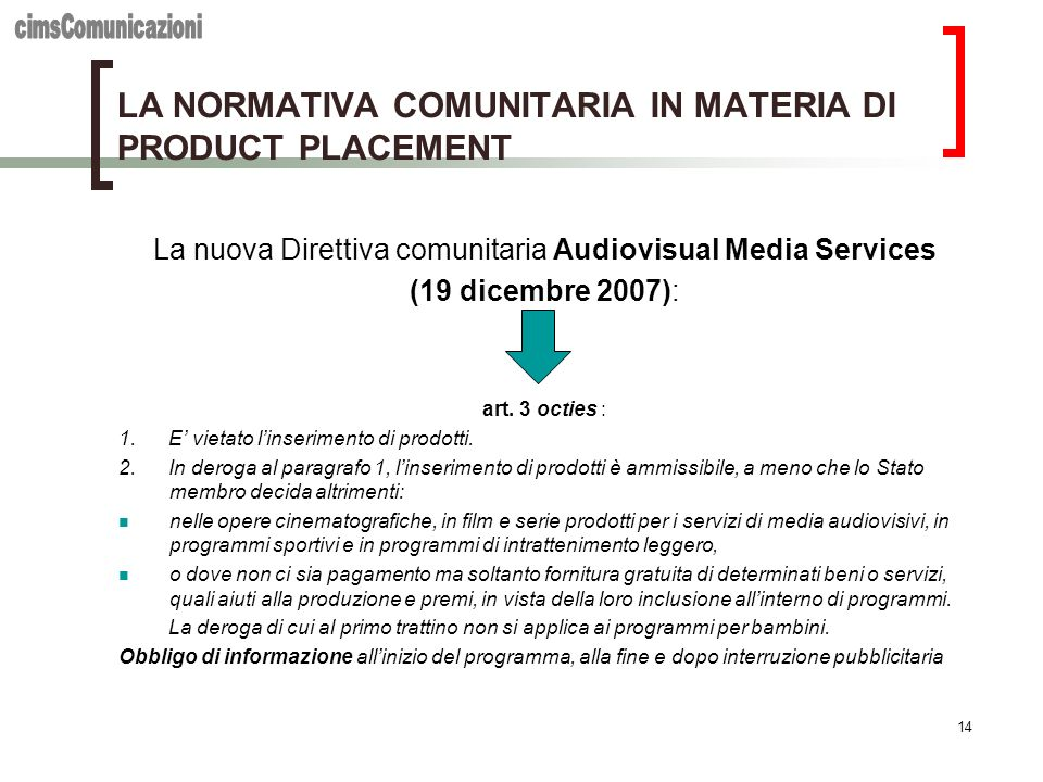 LA NORMATIVA COMUNITARIA IN MATERIA DI PRODUCT PLACEMENT