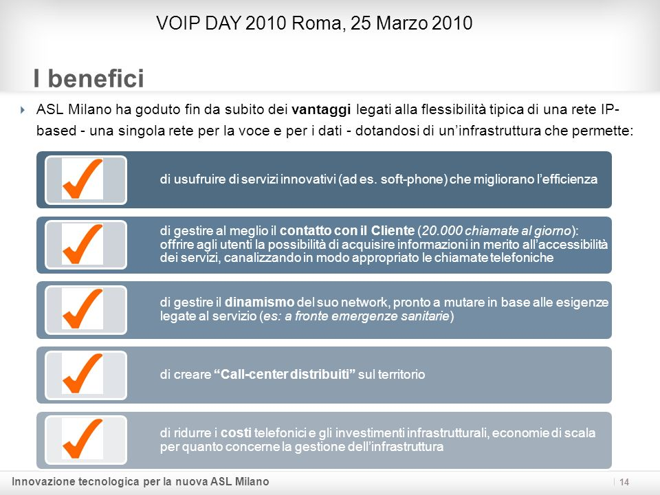 I benefici VOIP DAY 2010 Roma, 25 Marzo 2010