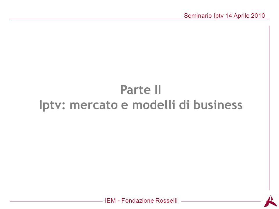 Parte II Iptv: mercato e modelli di business