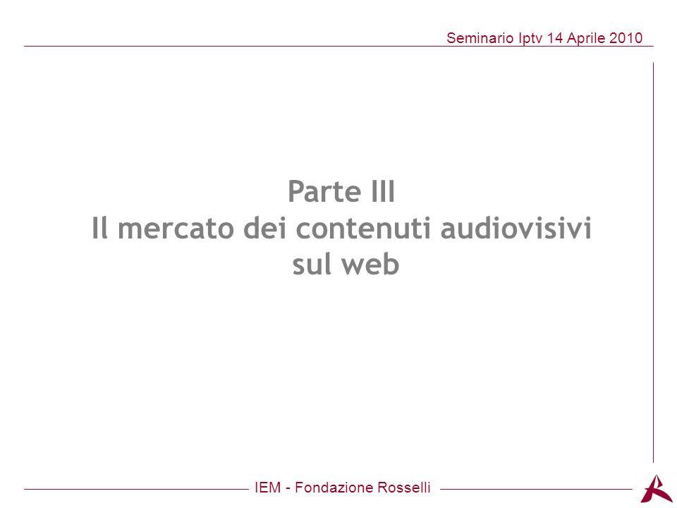 Parte III Il mercato dei contenuti audiovisivi sul web