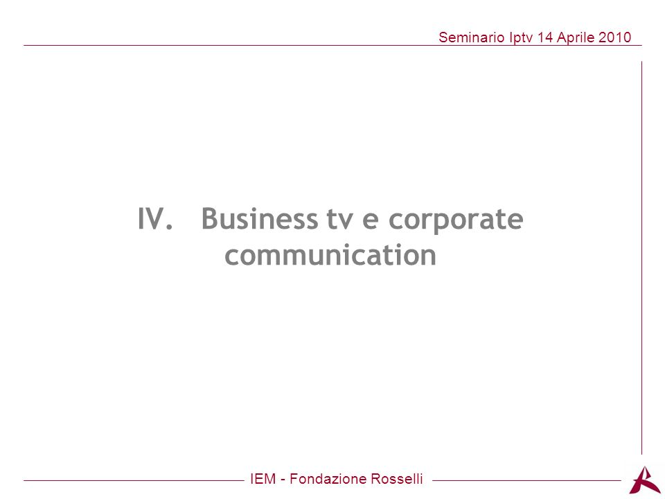 IV. Business tv e corporate communication