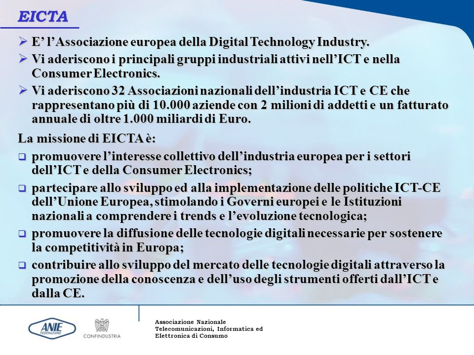 EICTA E' l'Associazione europea della Digital Technology Industry.