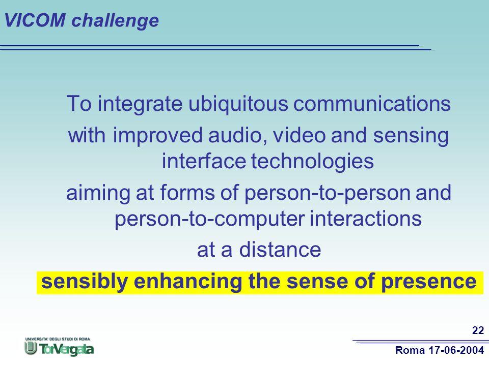 sensibly enhancing the sense of presence
