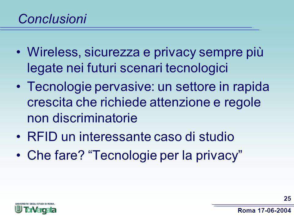 Conclusioni Wireless, sicurezza e privacy sempre più legate nei futuri scenari tecnologici.