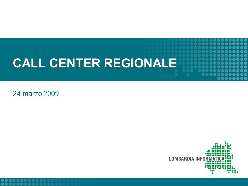 CALL CENTER REGIONALE 24 marzo 2009