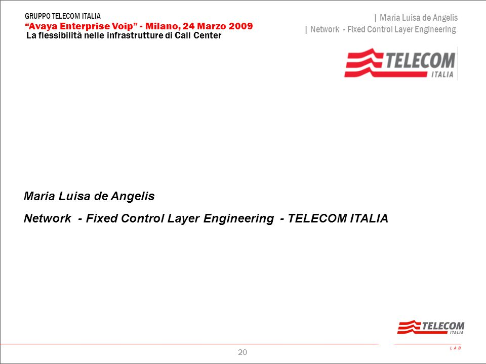 Maria Luisa de Angelis Network - Fixed Control Layer Engineering - TELECOM ITALIA