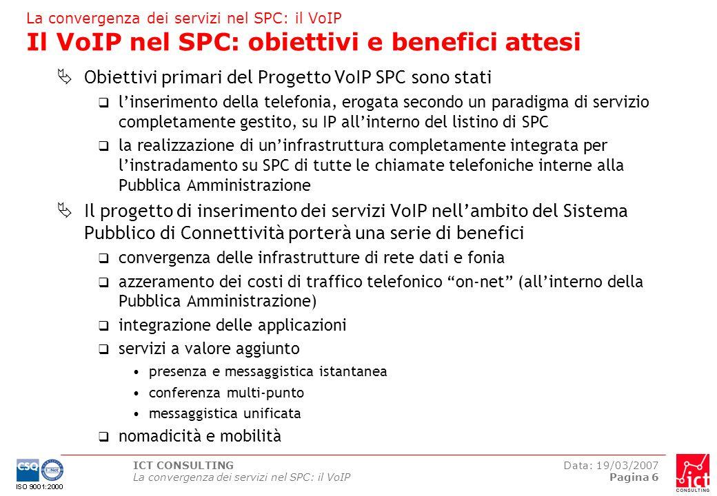 Obiettivi primari del Progetto VoIP SPC sono stati