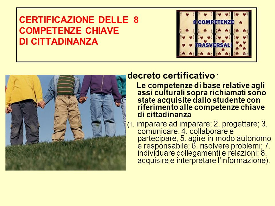 CERTIFICAZIONE DELLE 8 COMPETENZE CHIAVE DI CITTADINANZA