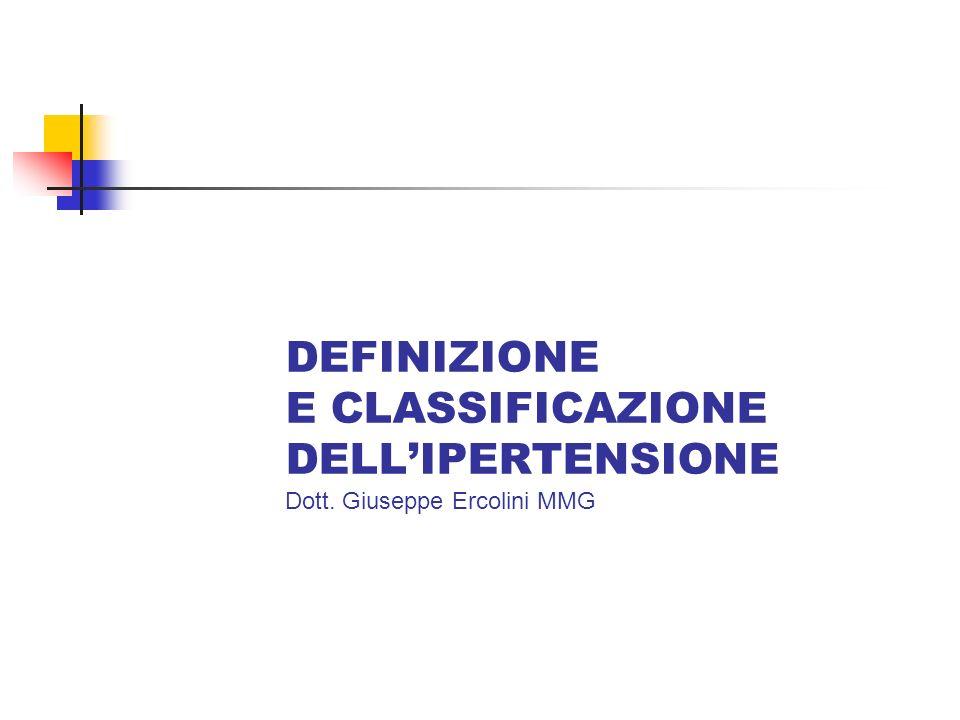 DEFINIZIONE E CLASSIFICAZIONE DELL'IPERTENSIONE Dott