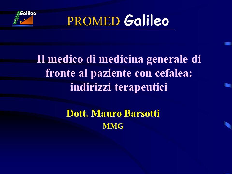 PROMED Galileo Galileo. Il medico di medicina generale di fronte al paziente con cefalea: indirizzi terapeutici.