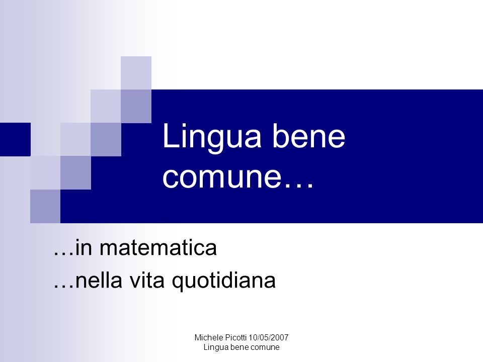 …in matematica …nella vita quotidiana
