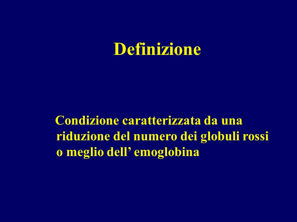 DefinizioneCondizione caratterizzata da una riduzione del numero dei globuli rossi o meglio dell' emoglobina.