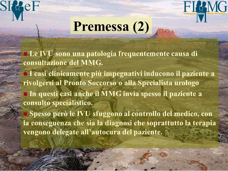 Premessa (2) Le IVU sono una patologia frequentemente causa di consultazione del MMG.