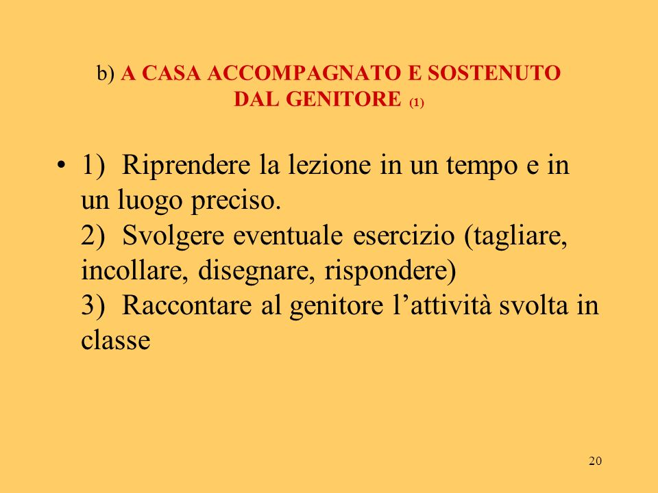 b) A CASA ACCOMPAGNATO E SOSTENUTO DAL GENITORE (1)
