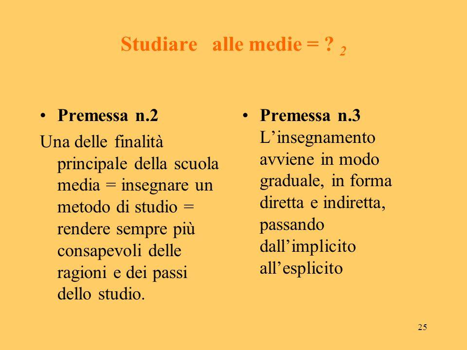 Studiare alle medie = 2 Premessa n.2