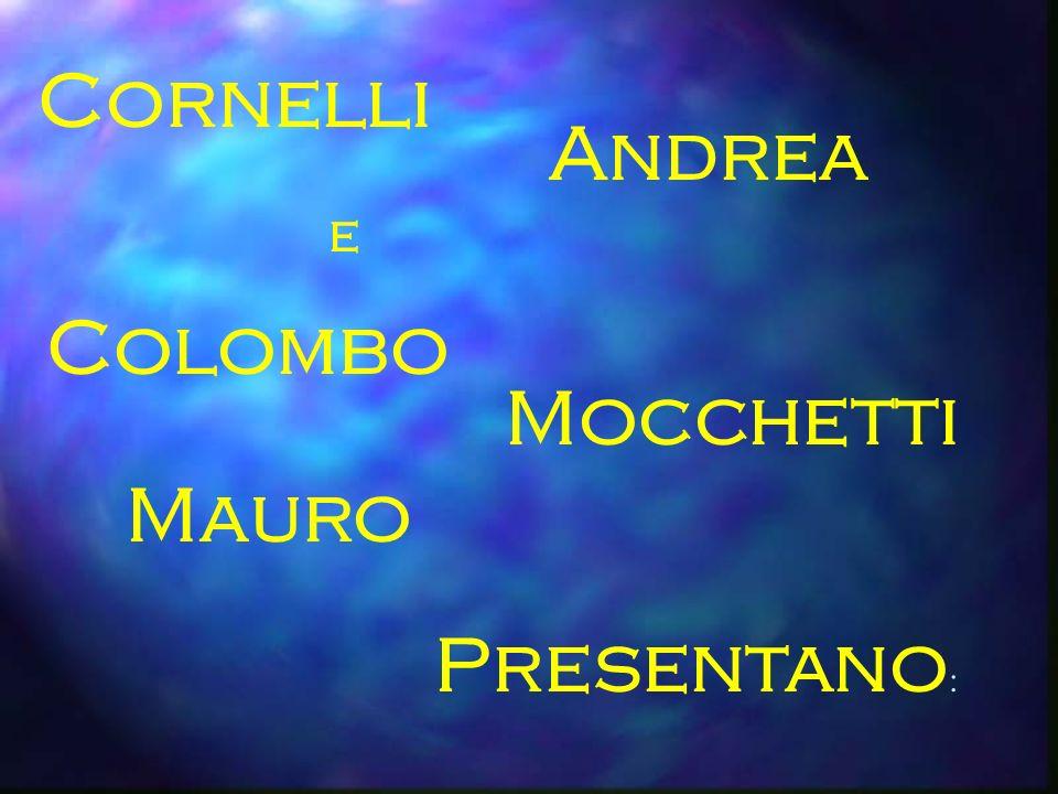 Cornelli Andrea e Colombo Mocchetti Mauro Presentano:
