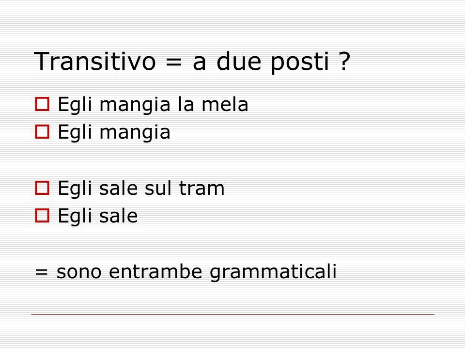 Transitivo = a due posti